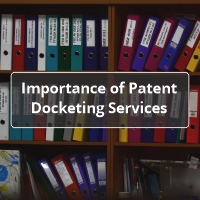 Importance of Patent Docketing Services