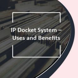 IP Docket System – Uses and Benefits